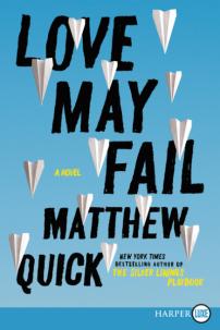 Love May Fail Matthew Quick