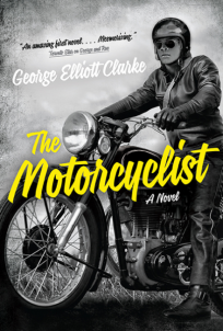 George Elliott Clarke The Motorcyclist