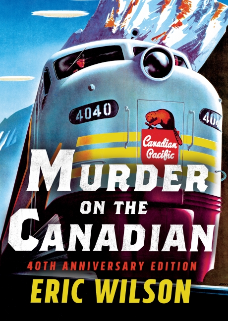 murder-on-the-canadian Eric Wilson 40th Anniversary Edition