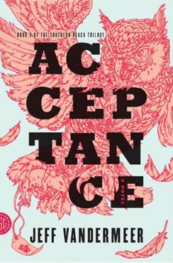 Acceptance Jeff Vandermeer Southern Reach Trilogy Book 3