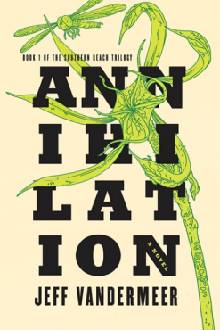 Annihilation Jeff Vandermeer Southern Reach Trilogy Book 1