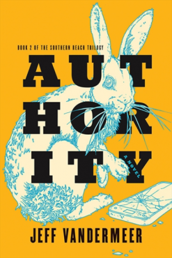 Authority Jeff Vandermeer Southern Reach Trilogy Book 2