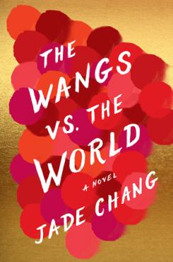 The Wangs vs. the World Jade Chang