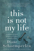 this-is-not-my-life-diane-schoemperlen