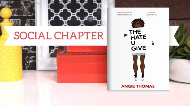 The Social Chapter Pick The Hate U Give Angie Thomas