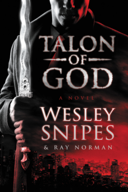 Talon of God Wesley Snipes New Book