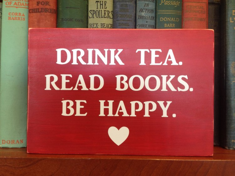 drink tea read books be happy.jpg