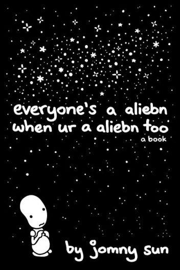Everyone's a aliebn